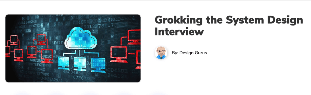 Grokking The System Design Interview Review Worth It