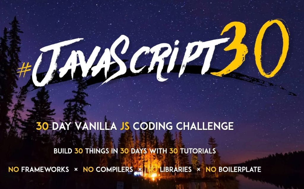 JavaScript 30 by Wes Bos with bonfire and night sky