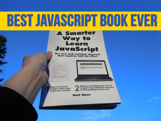 "cover of book A Smarter Way to Learn Javascript with overlying text ""Best JavaScript Book Ever"""