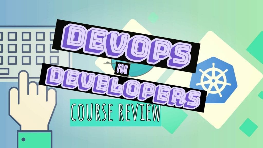 Devops for Developers course landing image with hand on computer keyboard and kubernetes logo