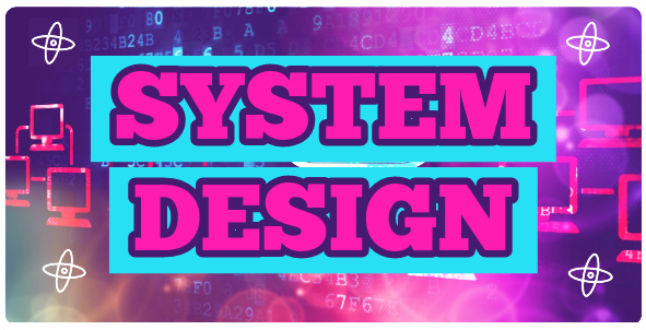 "various purples in background with computers and large text reading ""System Design"""