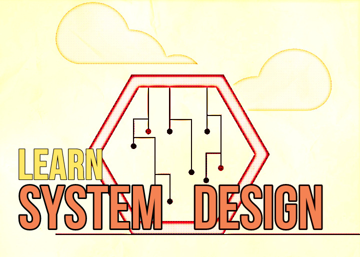 """Learn System Design"" with yellow and peach text over cartoon cloud outline and data points in hexagonfor system design course"