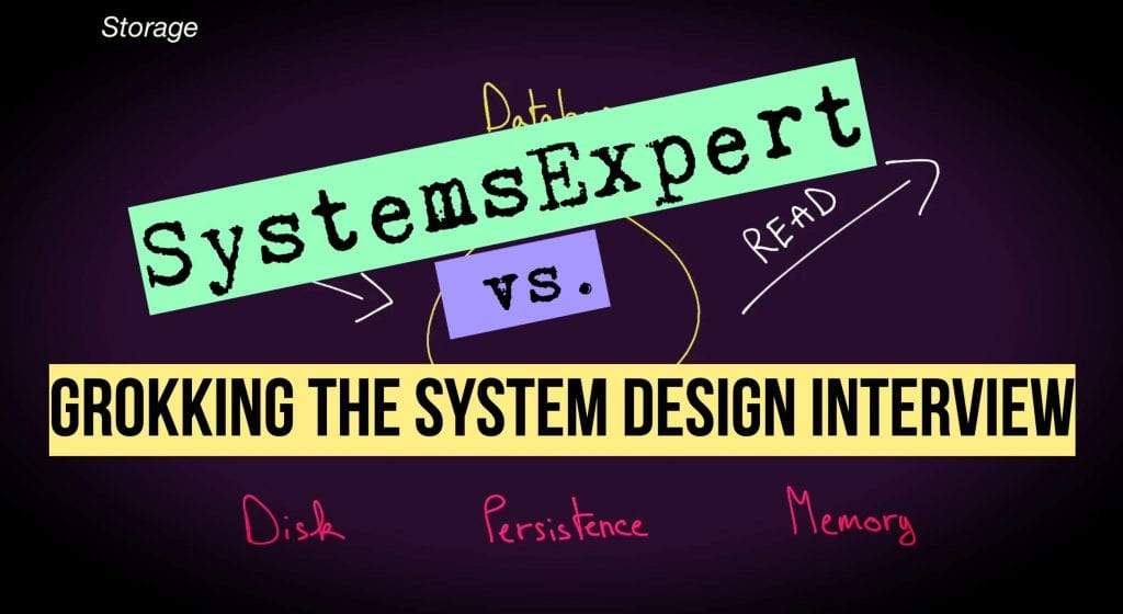 SystemsExpert vs Grokking the System Design Interview light text on dark background with hand sketches of Storage