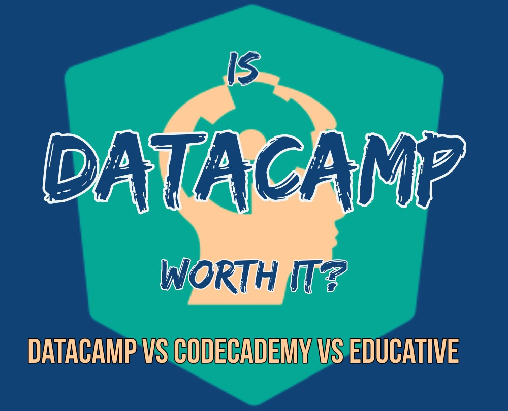 is datacamp worth it? datacamp vs codecademy vs educative w/blue and turqouoise background