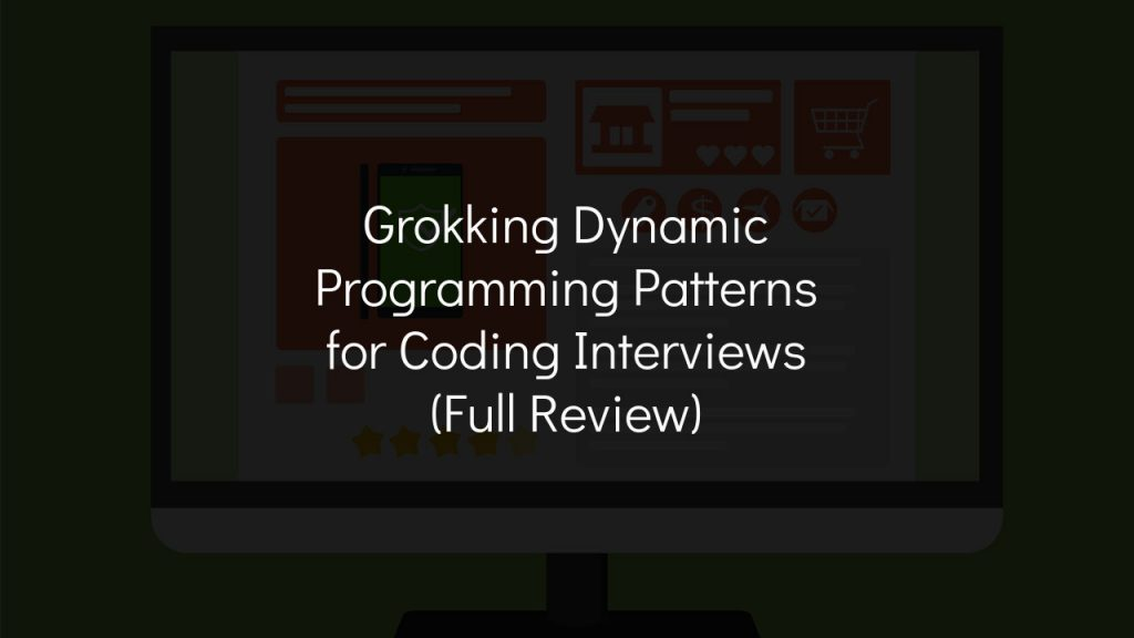 grokking dynamic programming patterns for coding interviews full review with grey background