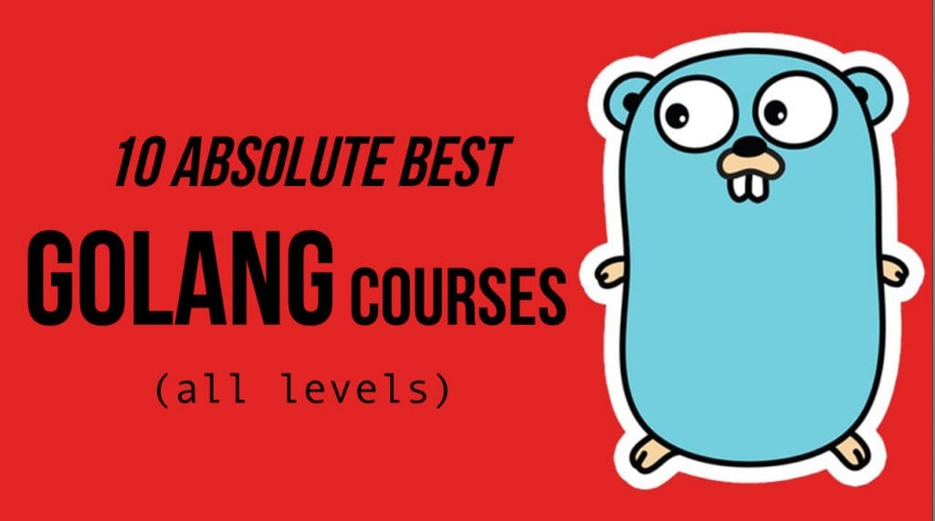 golang gopher next to text that says 10 absolute best golang courses all levels
