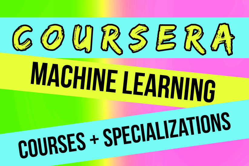 Coursera machine learning courses + specializations with pink green and yellow