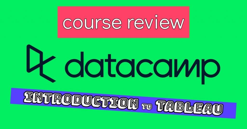 Text on canvas that says Course Review DataCamp Introduction to Tableau