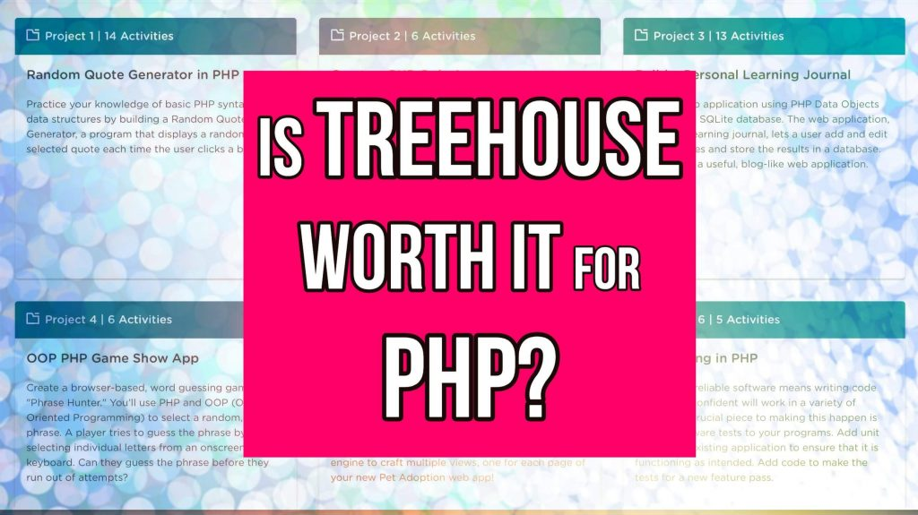 is treehouse worth it for php text with php project options in background