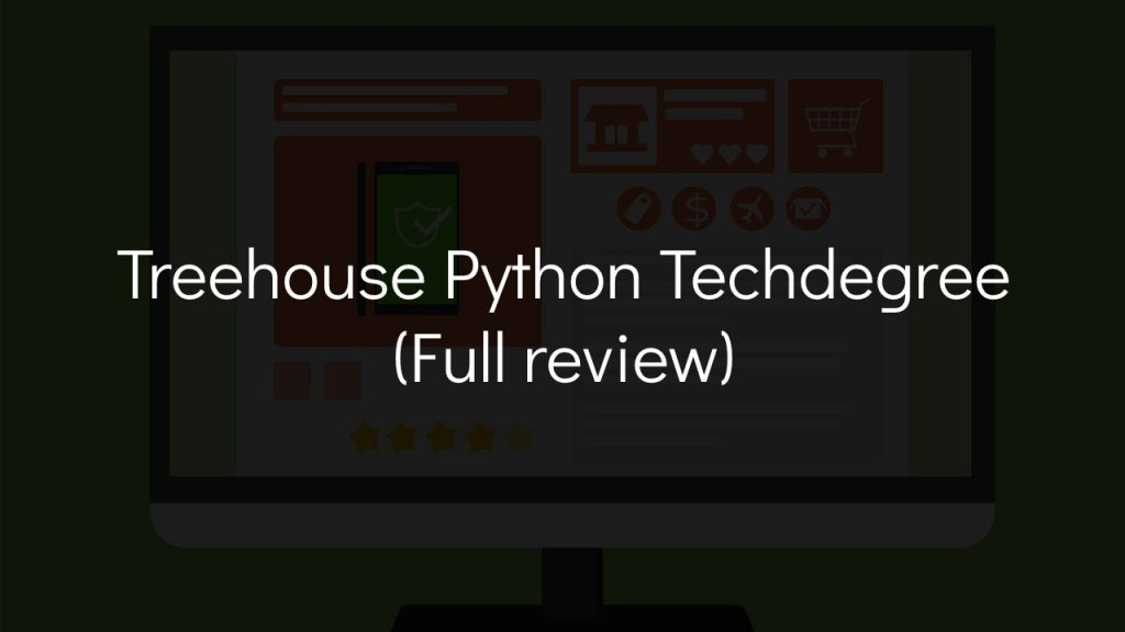 computer in background with text that says team treehouse python techdegree full review