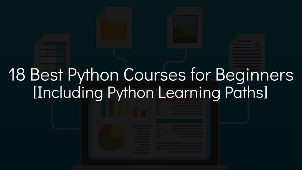 18 best python courses for beginners [including python learning paths] with faded background with computer applications