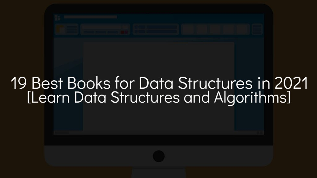 19 best books for data structures in 2021 [learn data structures and algorithms] with faded background
