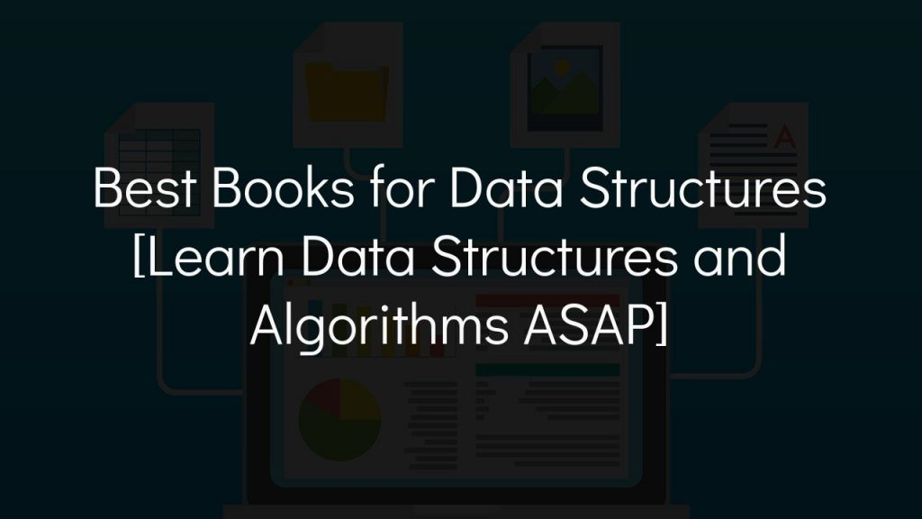 Best Books for Data Structures [Learn Data Structures and Algorithms ASAP]
