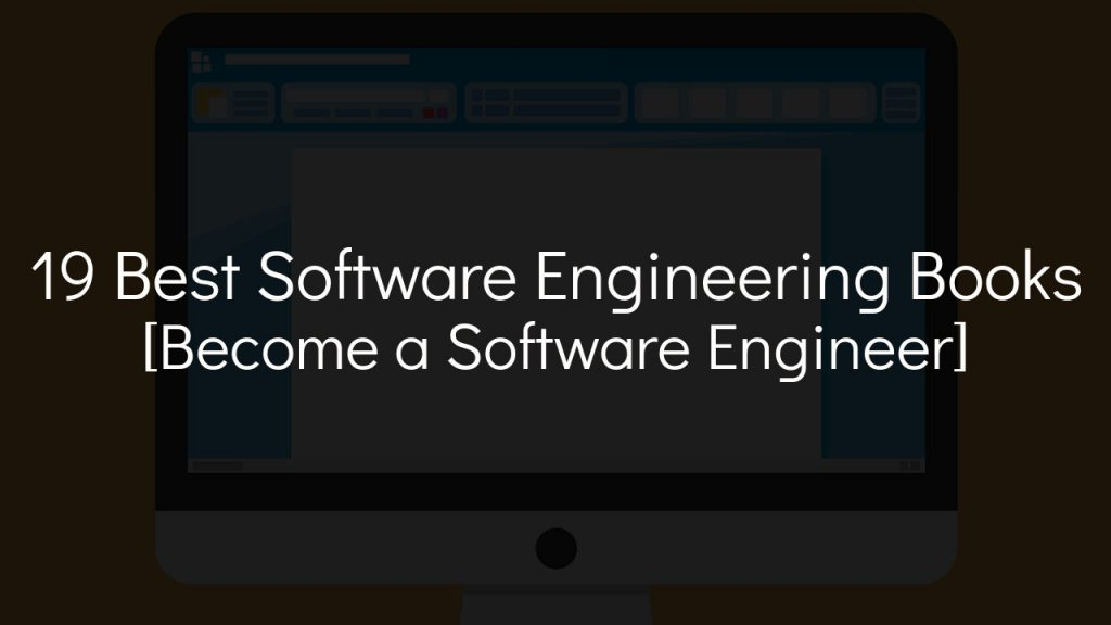 19 best software engineering books [become a software engineer] with faded black background