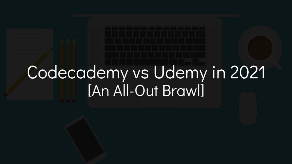 codecademy vs udemy in 2021 [an all-out brawl] with faded background