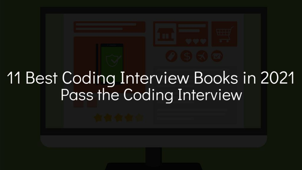 11 best coding interview books in 2021 pass the coding interview