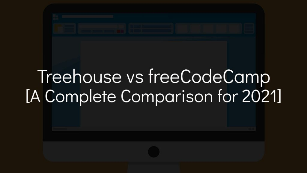 treehouse vs freecodecamp [a complete comparison for 2021] with faded black background