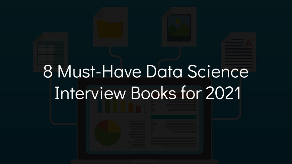 8 must-have data science interview books for 2021 with faded black background