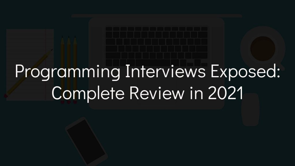 programming interviews exposed complete review in 2021 with faded black background