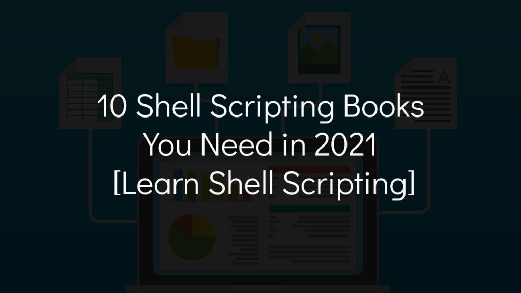 10 shell scripting books you need in 2021 [learn shell scripting] with faded black background