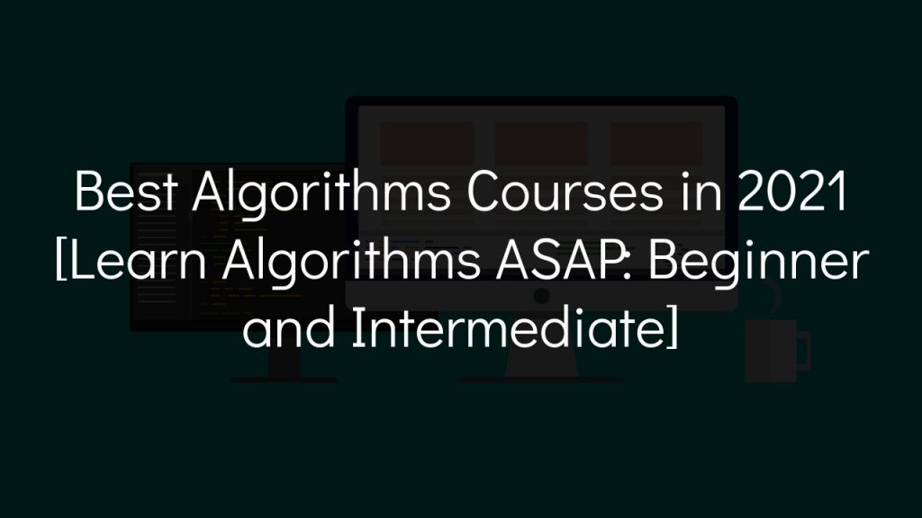 best algorithms courses with faded black background