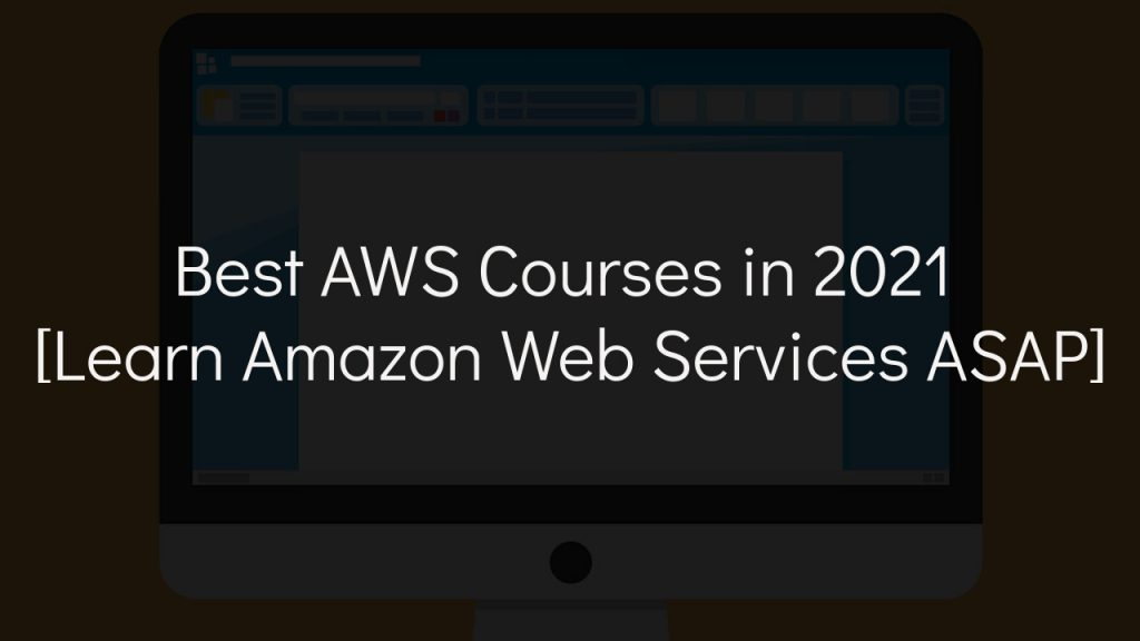 best aws courses in 2021 with faded black background