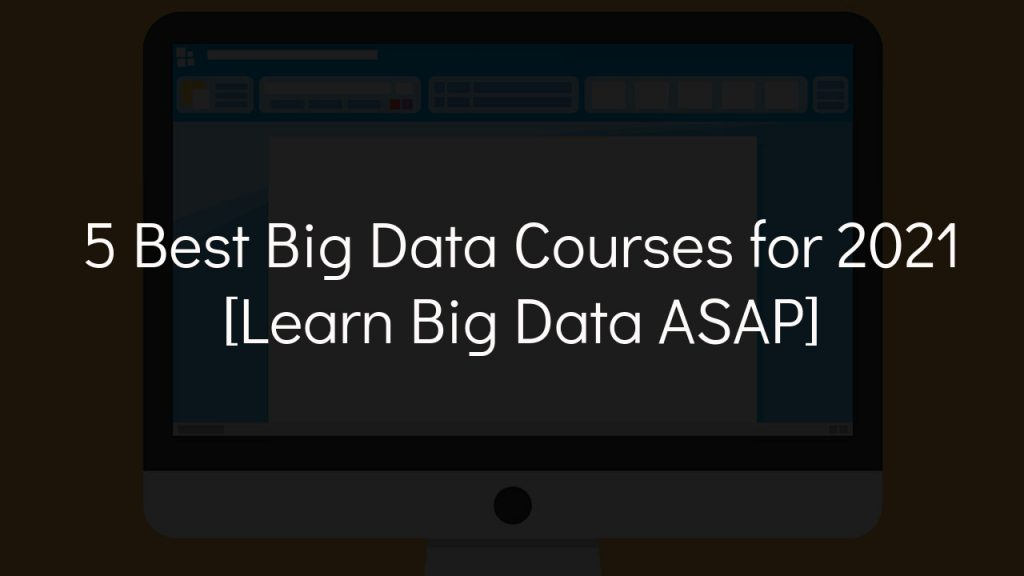 5 best big data courses for 2021 with faded black background
