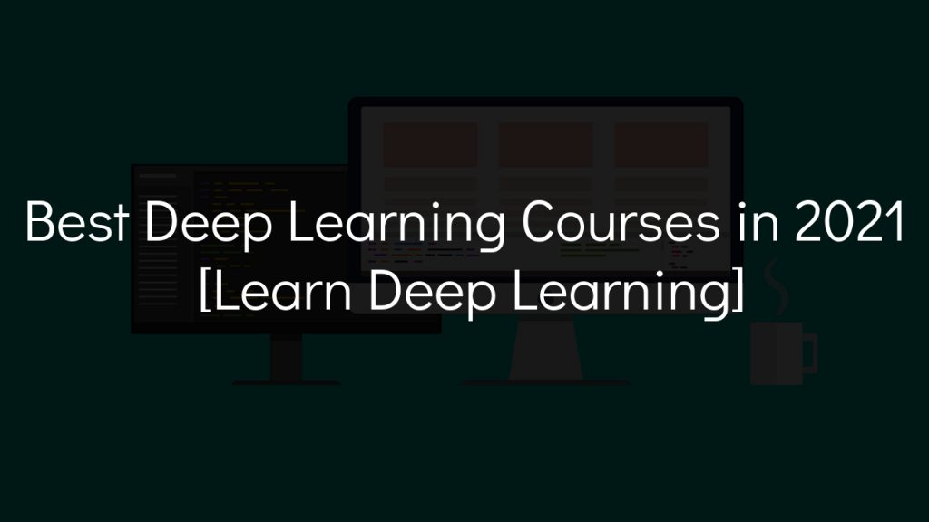 best deep learning courses in 2021 with faded black background
