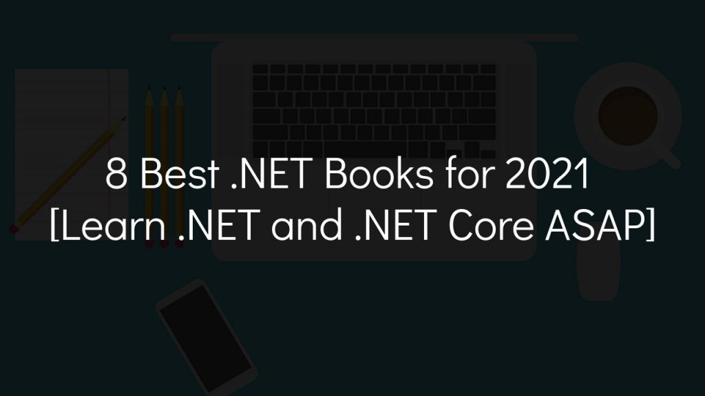 8 best .NET books for 2021 with faded black background