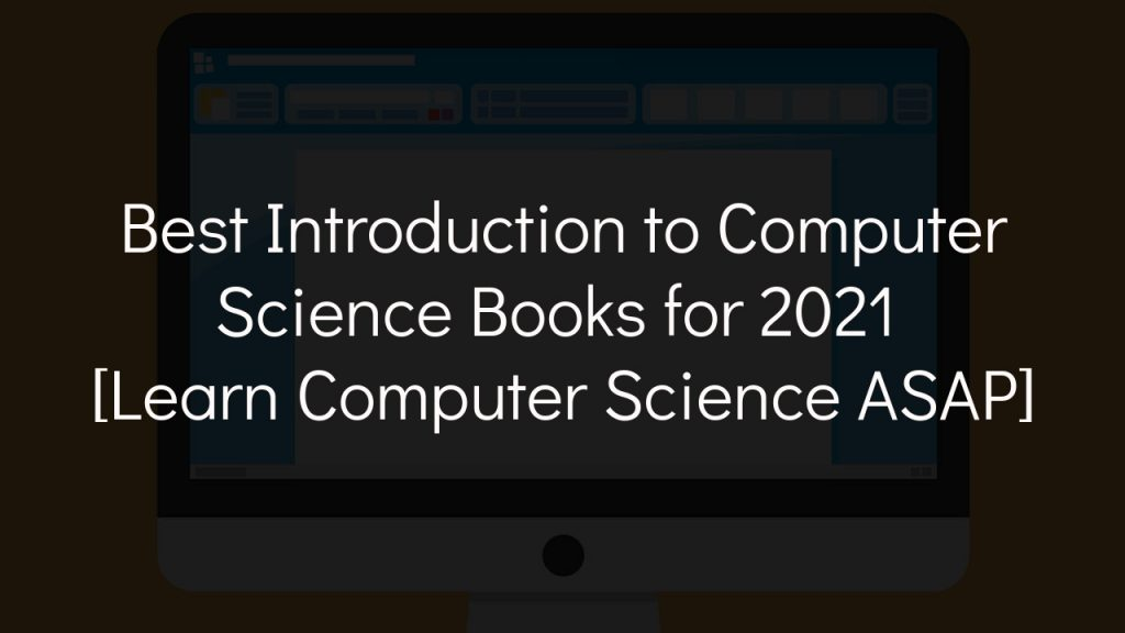 best introduction to computer science books for 2021 with faded black background