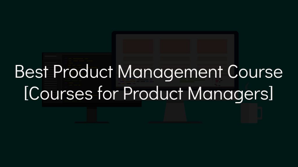 best product management course with faded black background