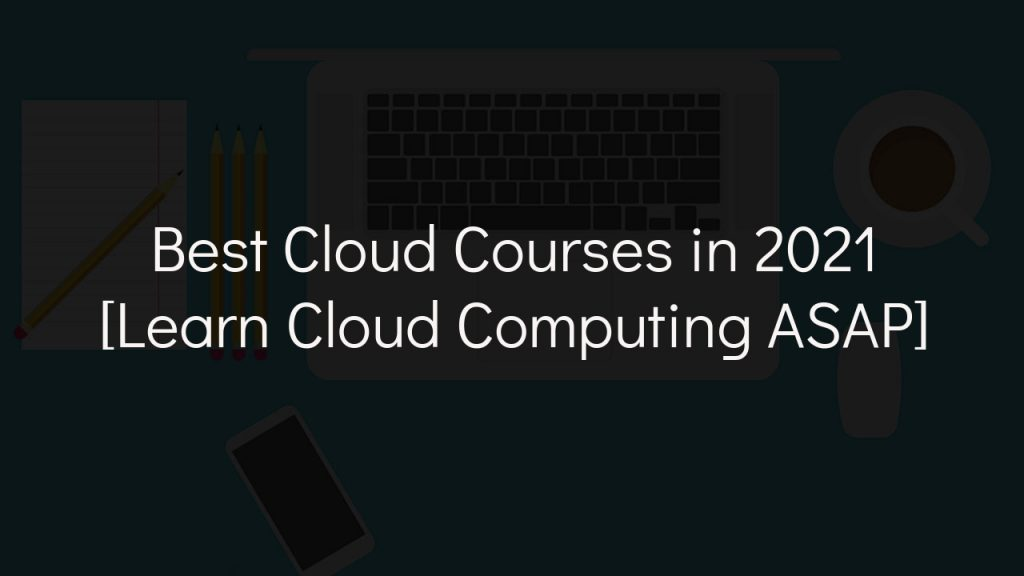 best cloud courses in 2021 with faded black background
