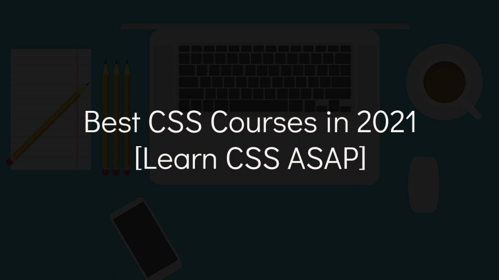 best css courses in 2021 with faded black background