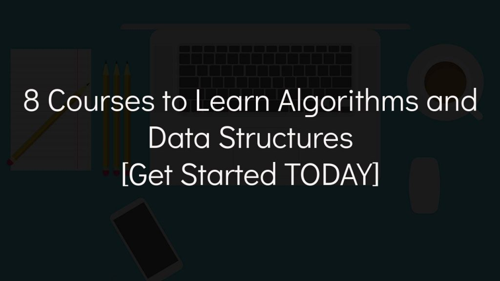 learn algorithms and data structures get started today with faded black background