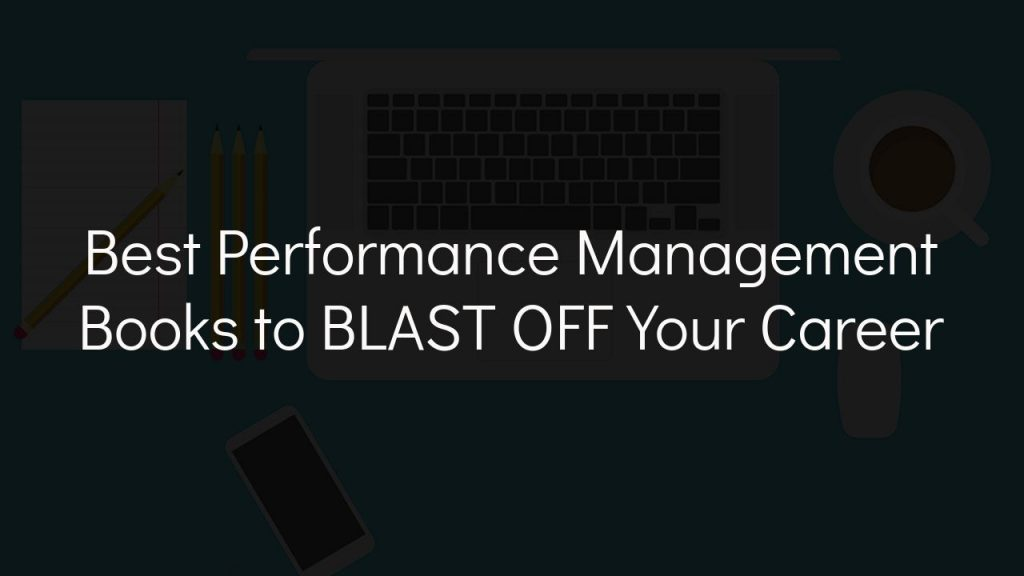 best performance management books to blast off your career