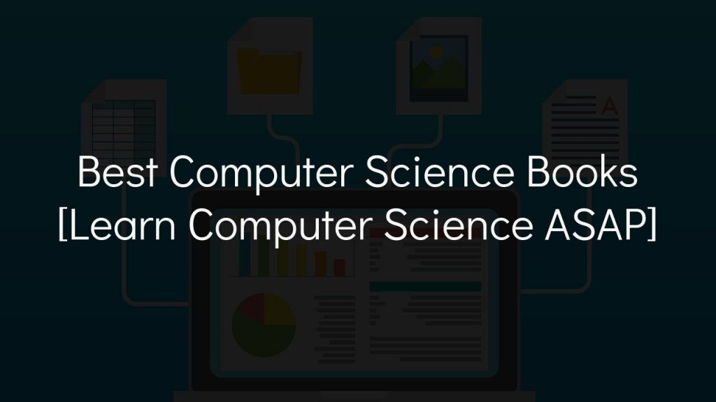 best computer science books [learn computer science asap]