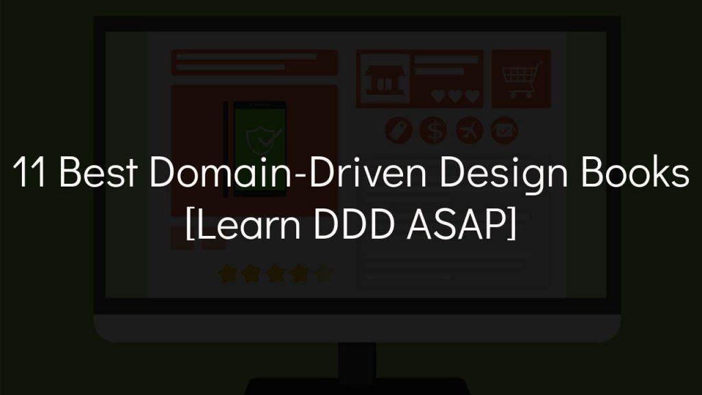 11 best domain-driven design books [Learn DDD ASAP]