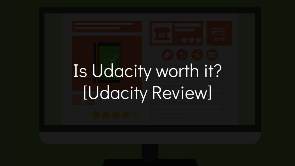 is udacity worth it? [udacity review]